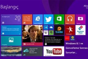 Windows 8.1 Güncellemesi ve Yükleme Sonrası Sorunları