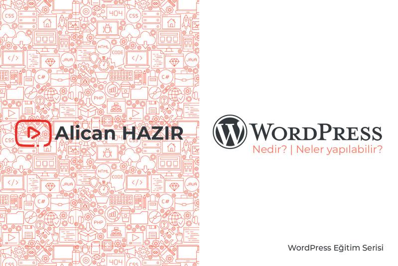 WordPress Nedir? - Neler Yapılabilir?